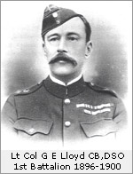 Lieutenant Colonel GE Lloyd CB, DSO Commanded the 1st Battlion, 1896-1900